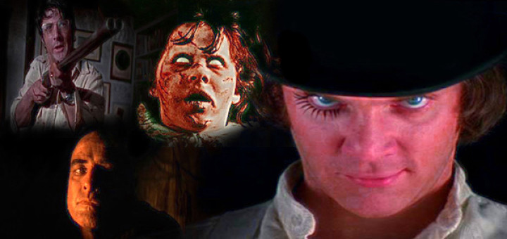 A Clockwork Orange, Straw Dogs, The Exorcist, Apocalypse Now