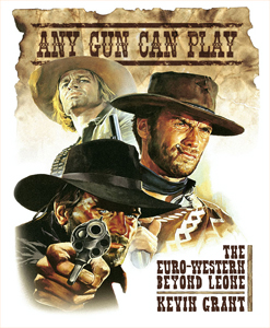 Any Gun Can Play: Essential Euro-Westerns