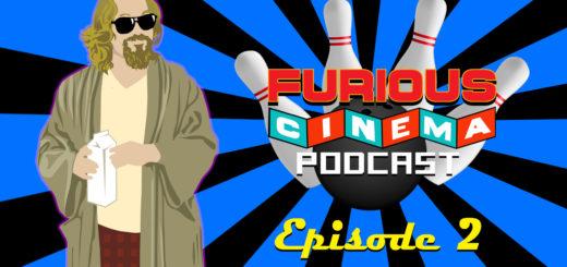 Furious Cinema Podcast : The Big Lebowski